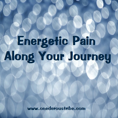 Energetic Pain Along Your Journey