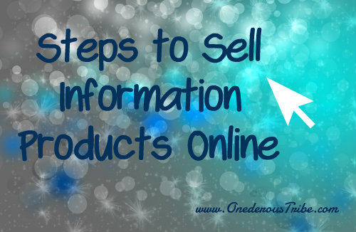 Steps to Sell Information Products Online Business Inspiration
