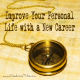 Improve Your Personal Life New Career Inspired Action