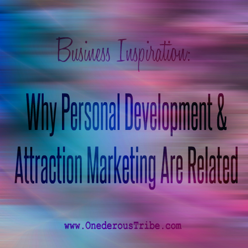 Personal Development and Attraction Marketing Business Inspiration